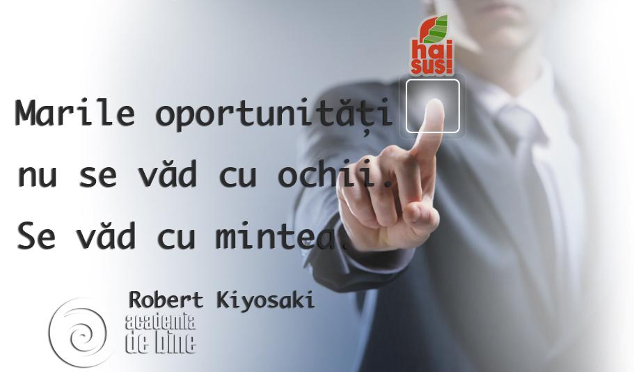 Oportunitățile există doar dacă le vezi